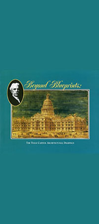 Beyond Blueprints: The Texas Capitol Architectural Drawings